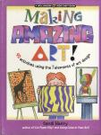 Making Amazing Art: 40 Activities Using the 7 Elements of Art Design