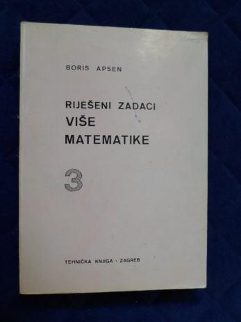 https://www.njuskalo.hr/image-bigger/fakultet-literatura/boris-aspen-rijeseni-zadaci-vise-matematike-3-tehnicka-knjiga-zagreb-slika-73461793.jpg