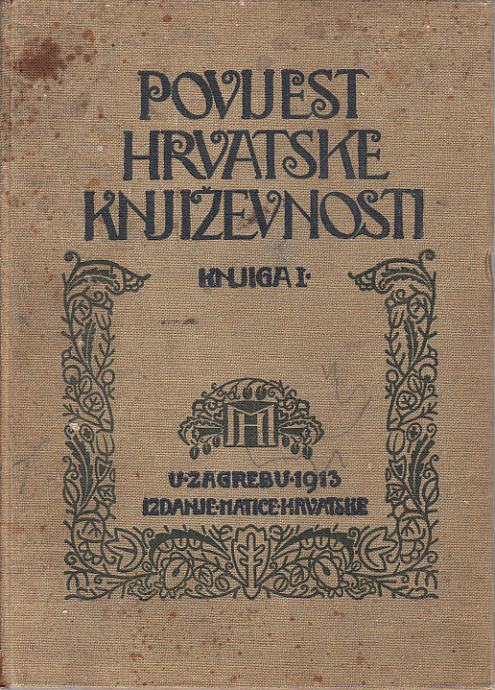 BRANKO VODNIK : POVIJEST HRVATSKE KNJIŽEVNOSTI - KNJIGA 1, ZAGREB 1913