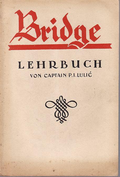 BRIDGE Lehrbuch von captain P. I . LULIĆ , ZAGREB 1932.