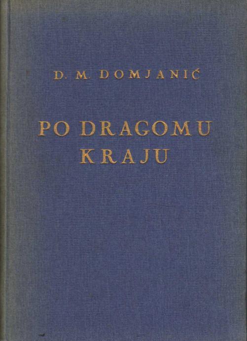 Dragutin Domjanic Po Dragomu Kraju 1943