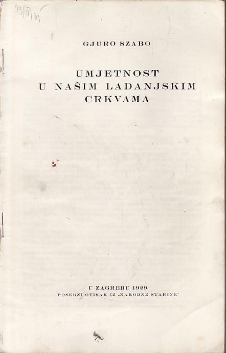 Gjuro Szabo : Umjetnost u našim ladanjskim crkvama , Zagreb 1929.