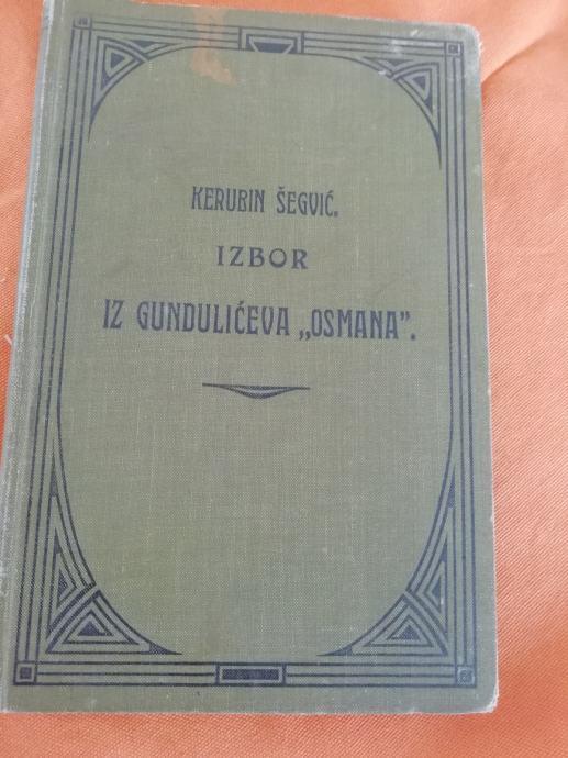 """Kerubin Šegvić - Izbor iz Gundulićeva """" Osmana """" 1911. g."""