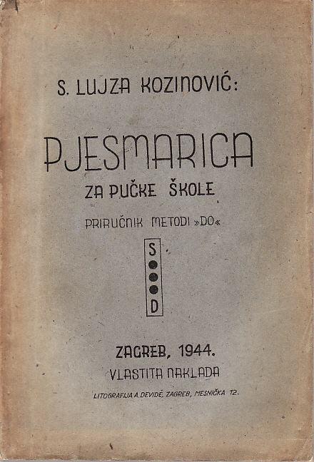 S. LUJZA KOZINOVIĆ : PJESMARICA ZA PUČKE ŠKOLE , ZAGREB 1944.