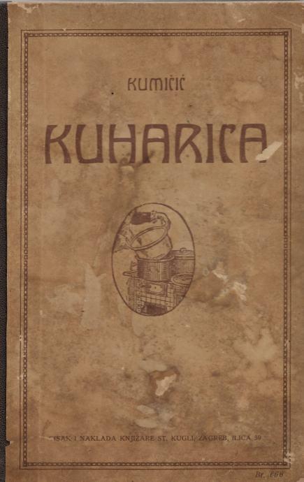 MARIJA KUMIČIĆ : NOVA ZAGREBAČKA KUHARICA ,4.IZDANJE 1894