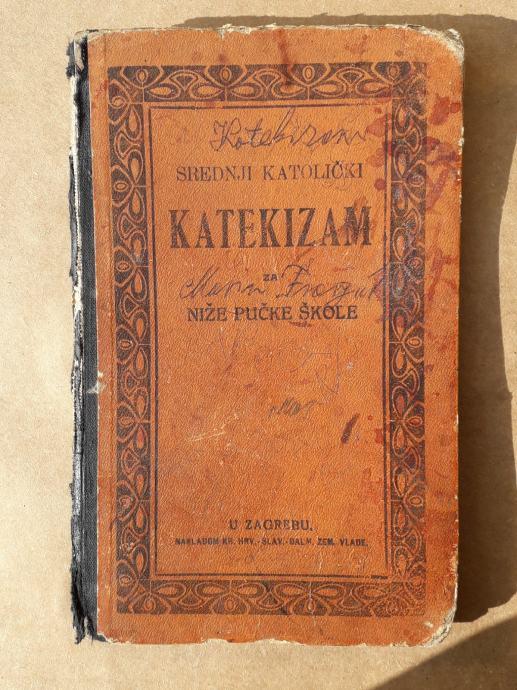 SREDNJI KATOLIČKI KATEKIZAM ZA NIŽE PUČKE ŠKOLE PO DEHARBU 1916.GODINA