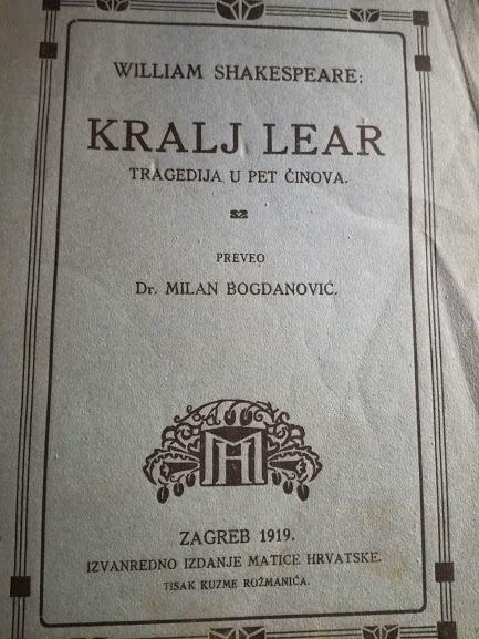 W. Shakespeare - Kralj Lear, prijevod Milan Bogdanović, Zagreb 1919.