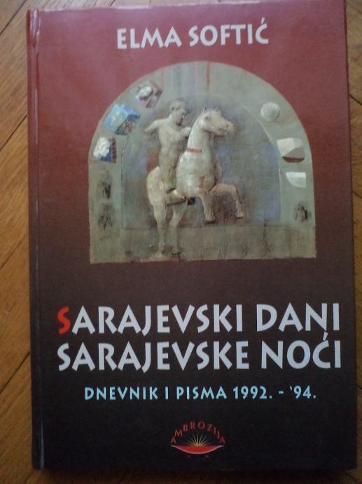 Elma Softić - Sarajevski dani, sarajevske noći