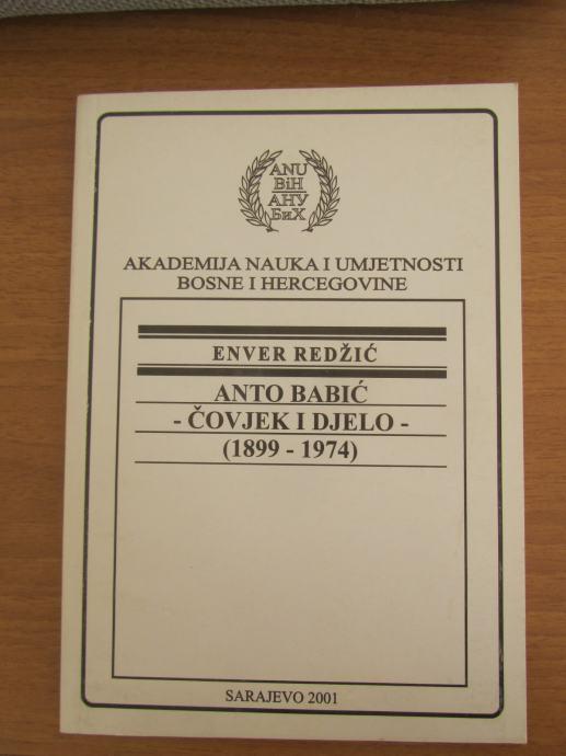 Enver Redžić-Anto Babić (1899.-1974.) Čovjek i djelo (125)