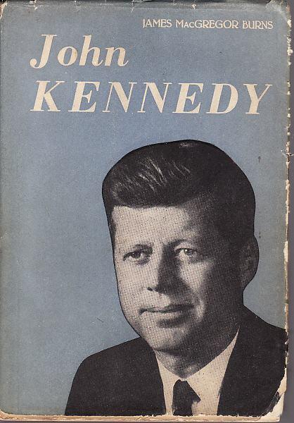 JAMES Mac GREGOR BURNS - JOHN KENNEDY - BEOGRAD 1961.