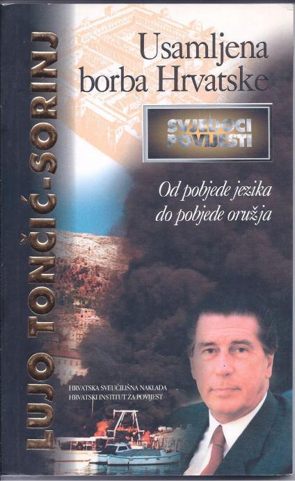 Lujo Tončić-Šorinj - Usamljena borba Hrvatske, HIP, Zagreb, 1998