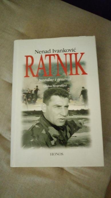 Ratnik : pustolov i general : (jedna biografija) / Nenad Ivanković