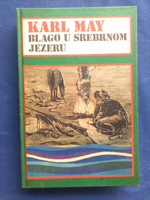 Karl May Blago U Srebrnom Jezeru August Cesarec Zagreb 1977