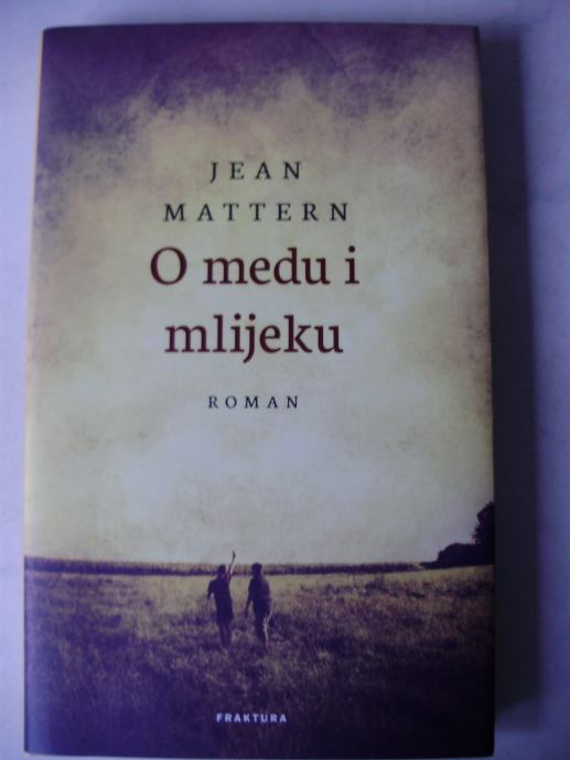 O MEDU I MLIJEKU Jean Mattern