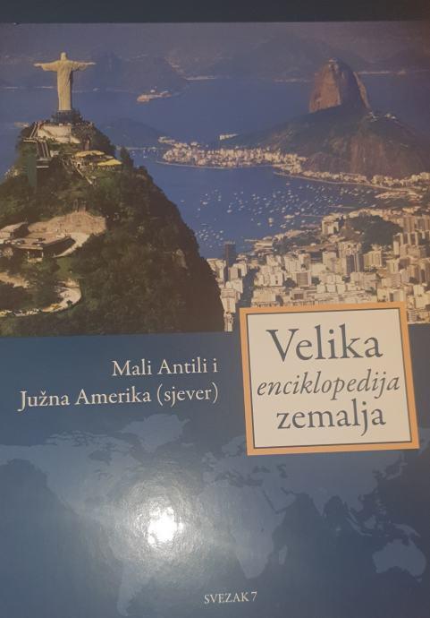 Velika enciklopedija zemalja 7: Mali Antili i Južna Amerika ( sjever)