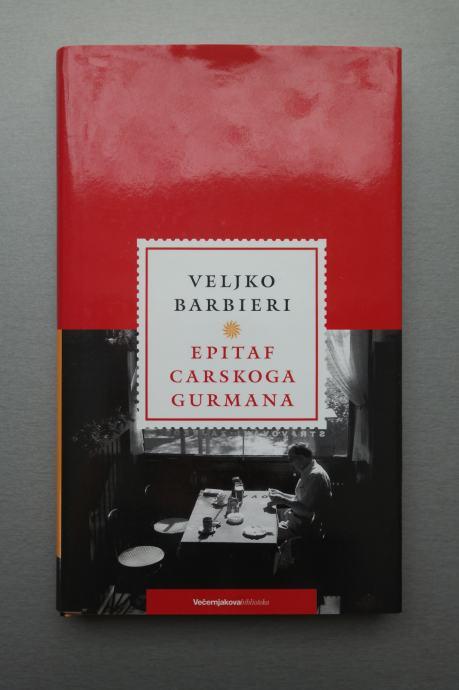 Veljko Barbieri Epitaf carskog gurmana - knjiga