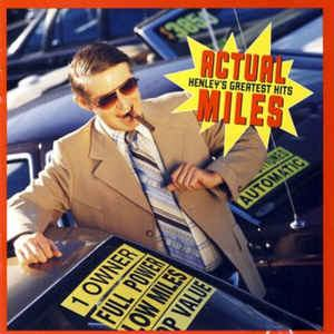 DON HENLEY - ACTUAL MILES - HENLEY'S GREATEST HITS SX1
