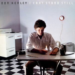 DON HENLEY - I CAN'T STAND STILL  SX1