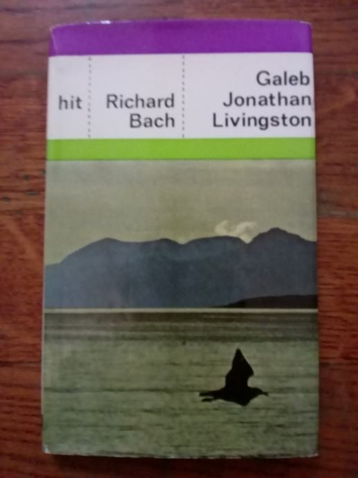 RICHARD BACH : GALEB JONATHAN LIVINGSTON , ZAGREB 1977.