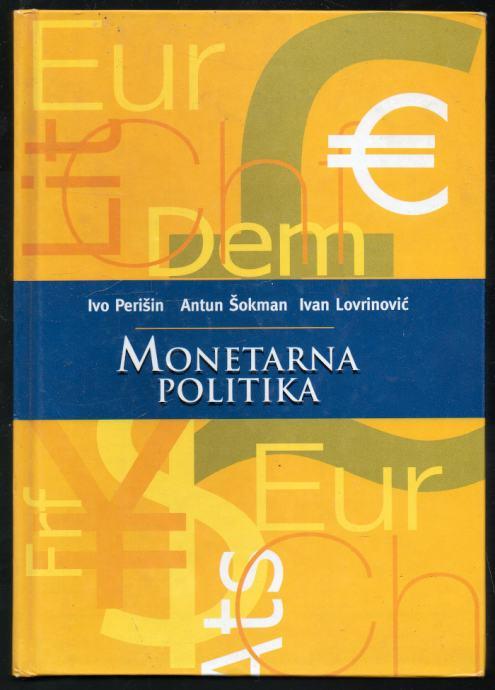 Perišin, Ivo | Šokman, Antun | Lovrinović, Ivan - Monetarna politika