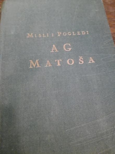 Misli i pogleda A. G. Matoša - urednik Mate Ujević