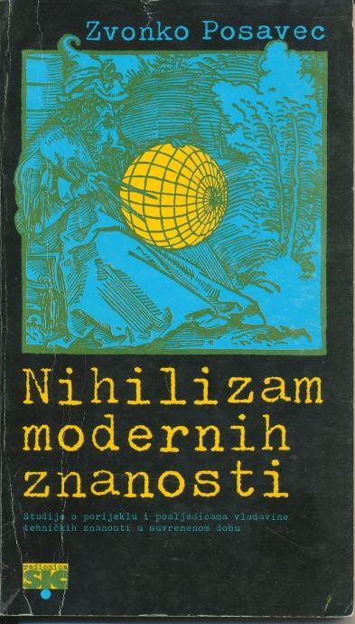 Nihilizam modernih znanosti / Zvonko Posavec