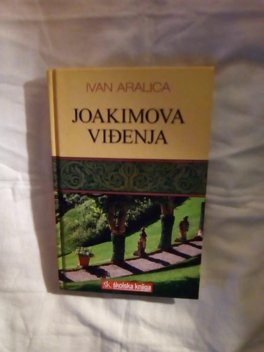 """Knjiga, Ivan Aralica, """"Joakimova viđenja"""", 40 kn"""