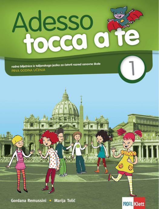 ADESSO TOCCA A TE 1 - Radna bilježnica tal. jezik 4. r. / G. Remussini
