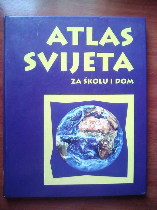 ATLAS SVIJETA za školu i dom
