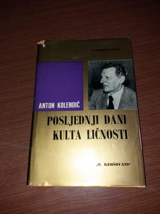 Anton Kolendić-Posljedni dani kulta ličnosti