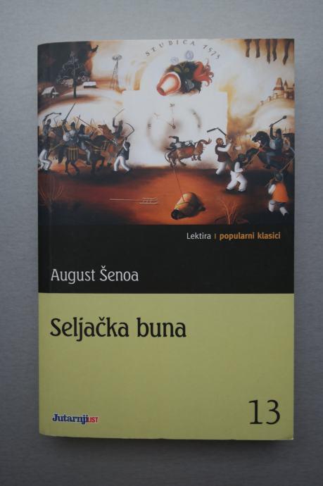 August Šenoa - Seljačka buna Zagreb - knjiga - lektira