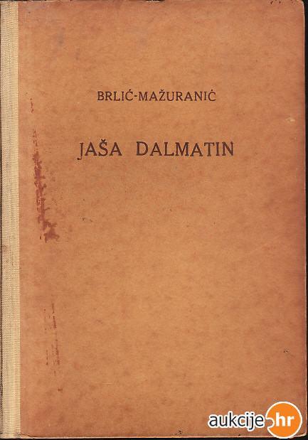 Brlić Mažuranić : Jaša Dalmatin potkralj Gudžerata  1937. SNIŽENO !