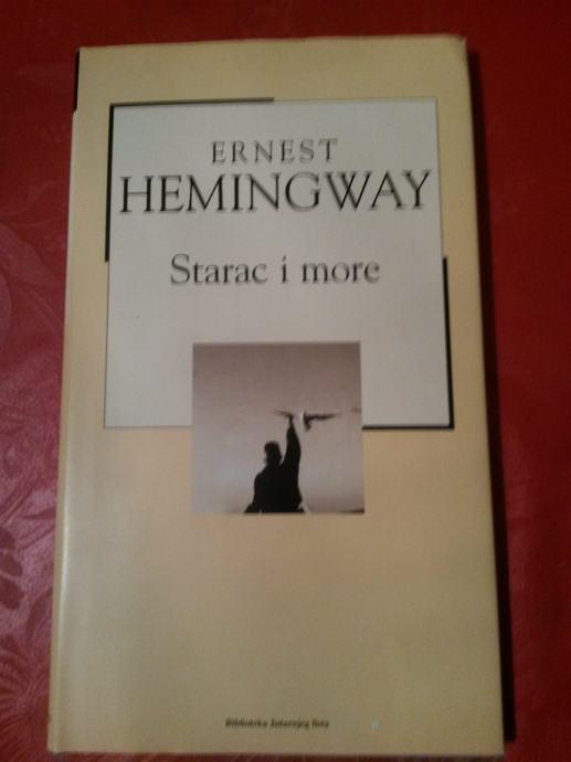 Ernest Hemingway : Starac i more