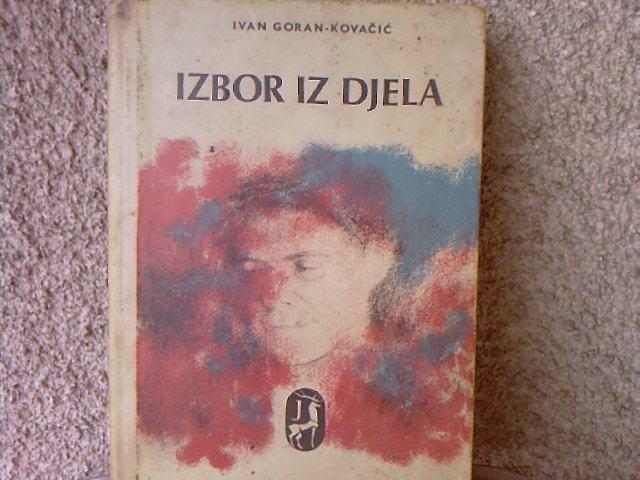 Ivan Goran Kovacic Izbor Iz Dijela Pripovijetke