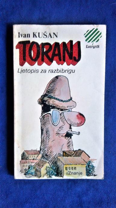 ivan kušan TORANJ - ljetopis za razbibrigu, ZNANJE 1985, EVERGIN
