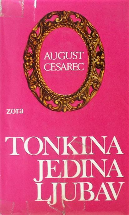 Tonkina Jedina Ljubav August Cesarec