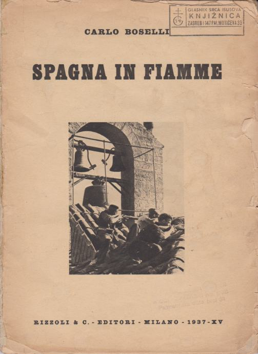 Carlo Boselli: Spagna in fiamme, Rizzoli, Milano 1937.