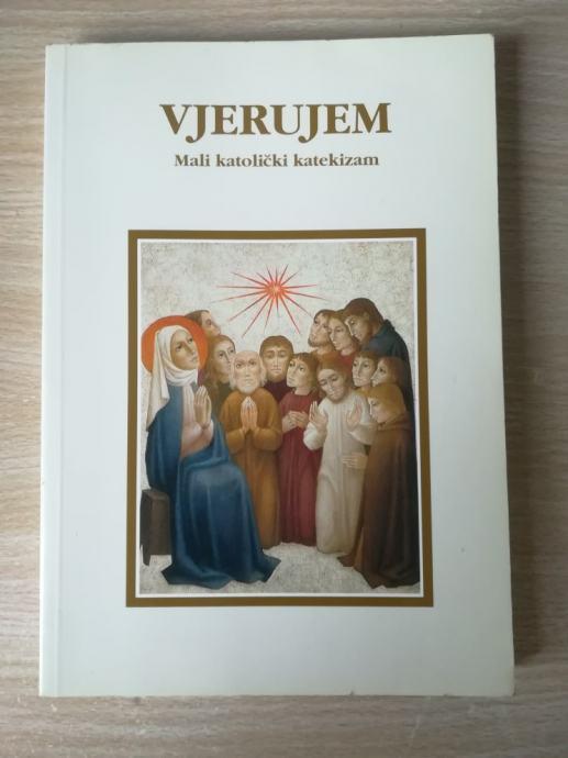 VJERUJEM - Mali katolički katekizam