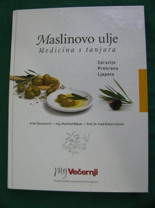 Ante Gavranović MASLINOVO ULJE: medicina s tanjura