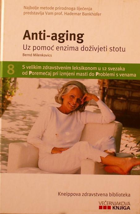 ANTI AGING Uz pomoć enzima doživjeti stotu Bernd Milenkovics
