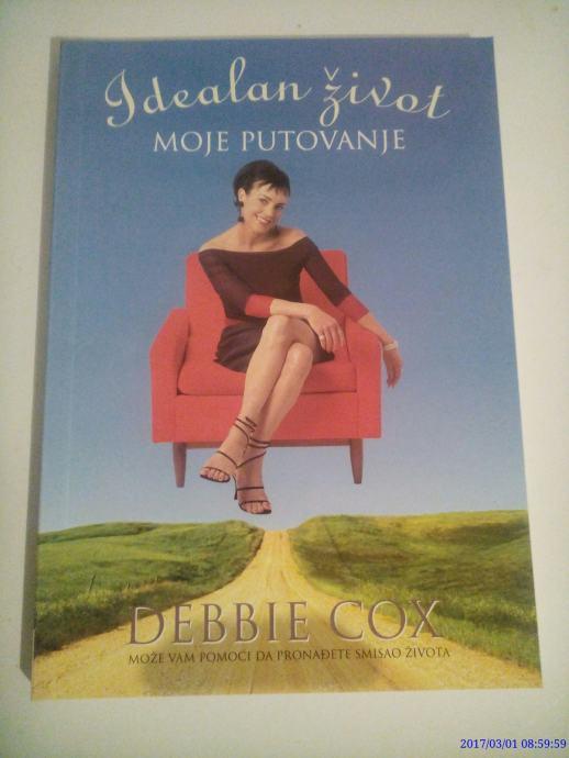 Debbie Cox : Idealan život moje putovanje