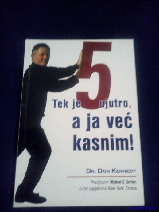 Don Kennedy : Tek je 5 ujutro a ja već kasnim