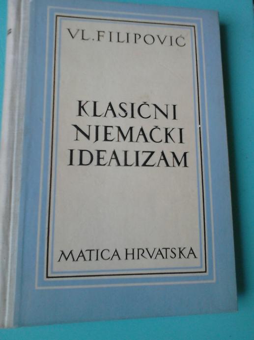 KLASIČNI NJEMAČKI IDEALIZAM - VLADIMIR FILIPOVIĆ 1962.