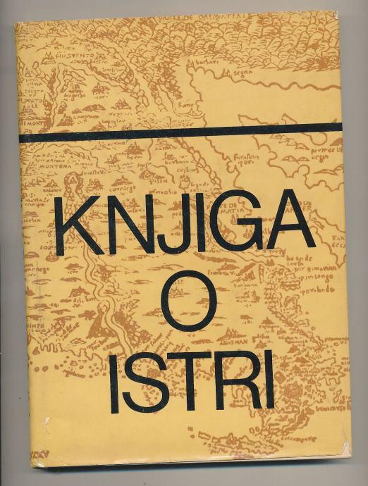 Knjiga o Istri Priredili Zvane Črnja i Miroslav Bertoša