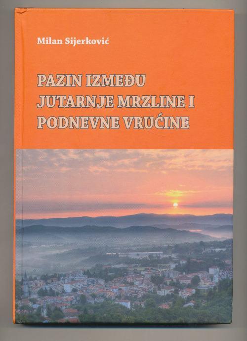 Milan Sijerković Pazin između jutarnje mrzline i podnevne vrućine