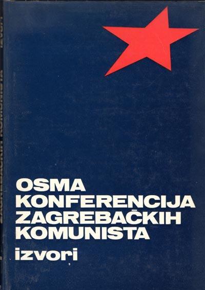 Osma konferencija zagrebačkih komunista : izvori