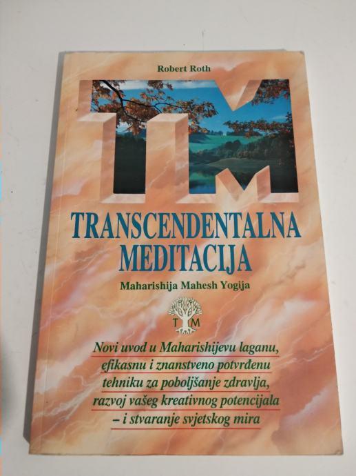 Robert Roth : TRANSCENDENTALNA MEDITACIJA
