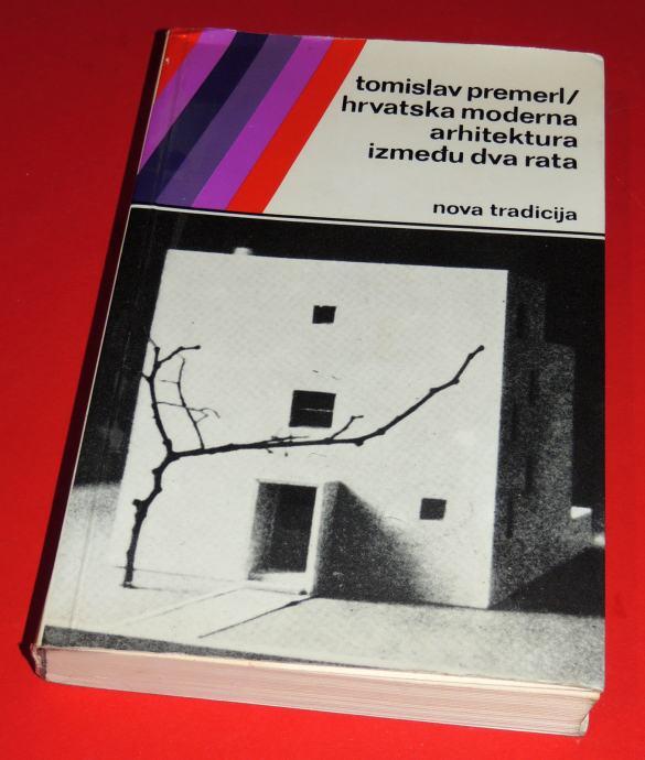 Tomislav Premerl Hrvatska moderna arhitektura između dva rata nova tra