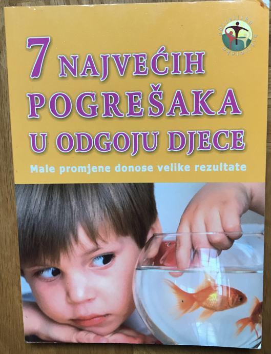 7 najvećih progrešaka u odgoju djece