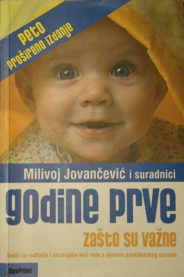Milivoj Jovančević i sur.: Godine prve, zašto su važne (40kn)
